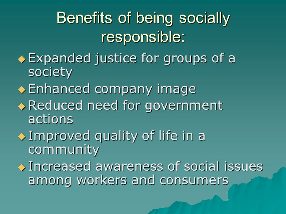 Benefits of being socially responsible: