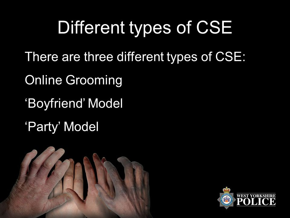 Different types of CSE There are three different types of CSE: