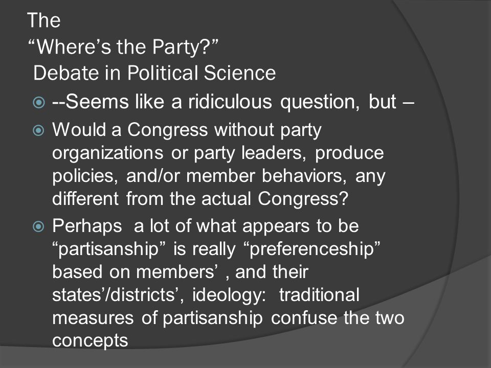 The Where's the Party Debate in Political Science