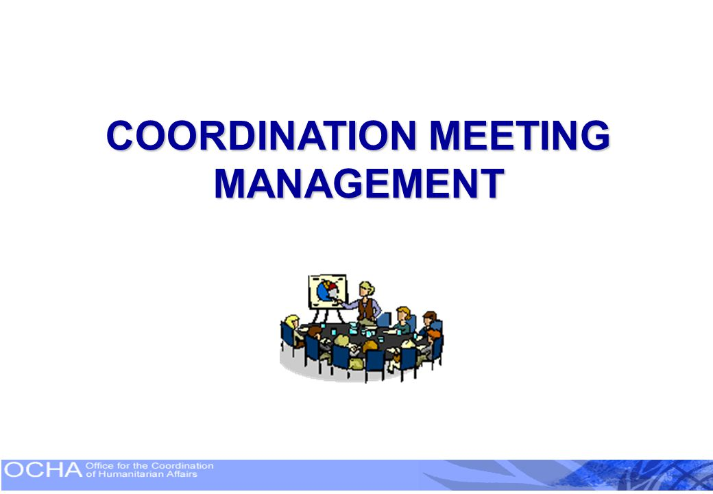 COORDINATION MEETING MANAGEMENT