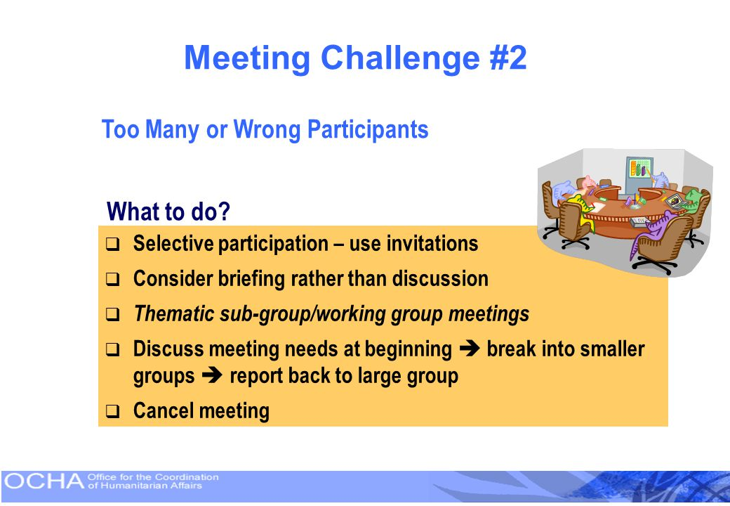Meeting Challenge #2 Too Many or Wrong Participants What to do
