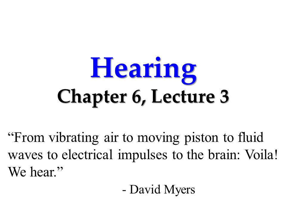 Hearing Chapter 6, Lecture 3