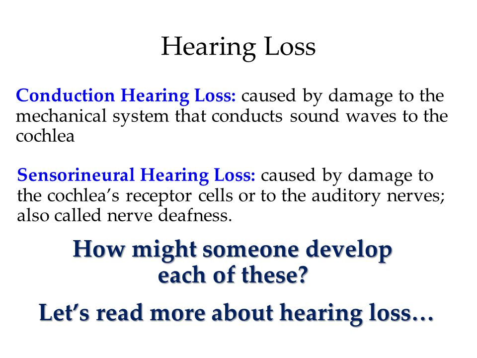 Hearing Loss How might someone develop each of these