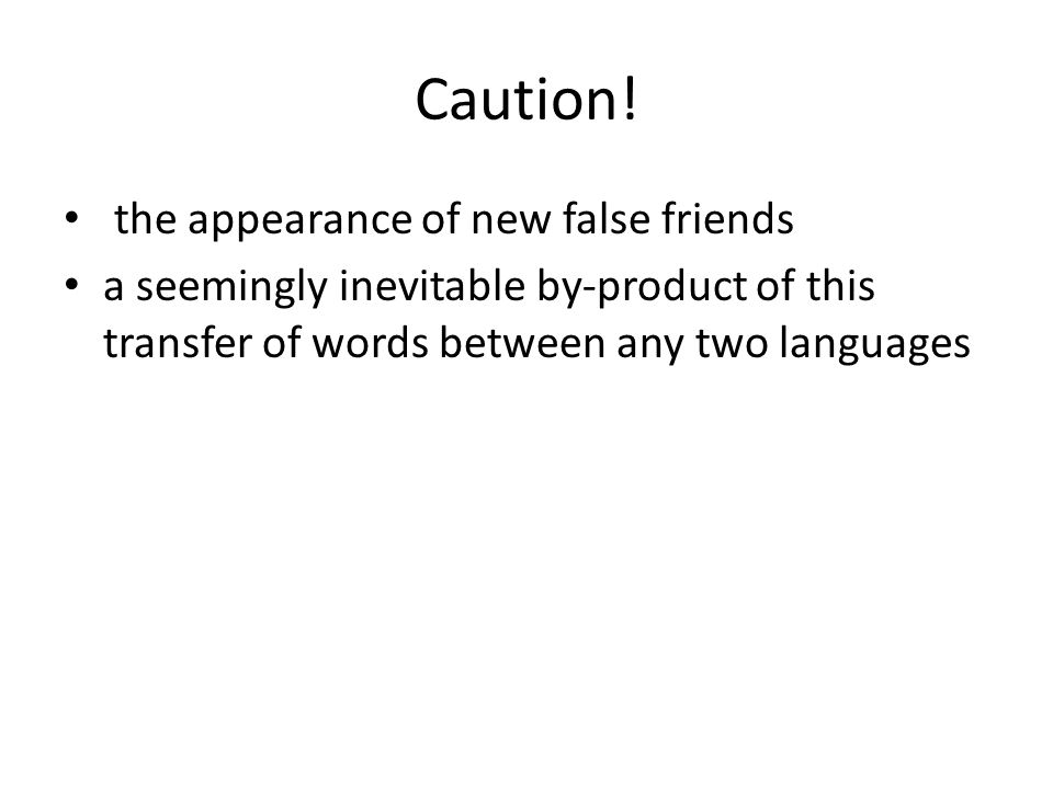 Caution! the appearance of new false friends