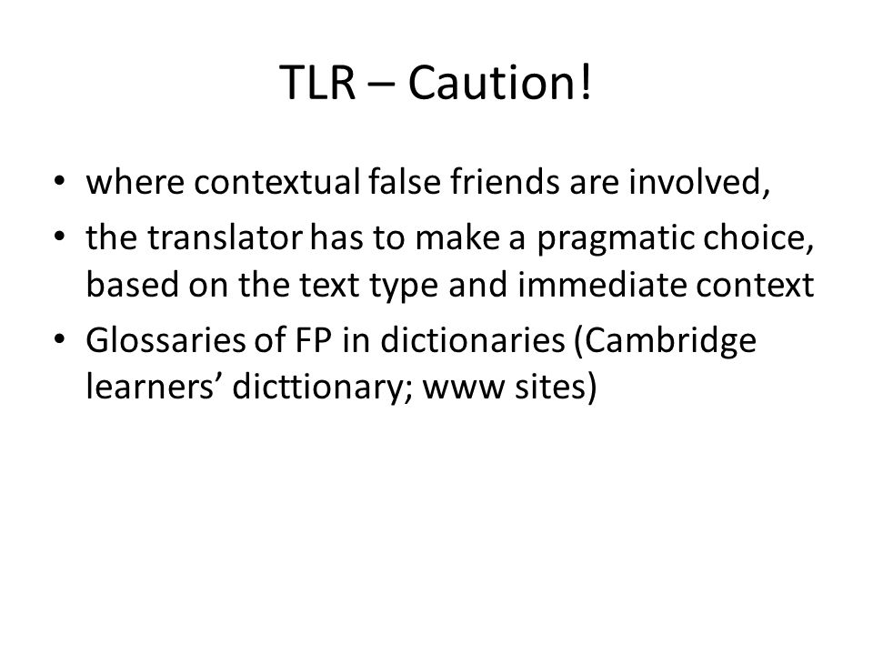 TLR – Caution! where contextual false friends are involved,