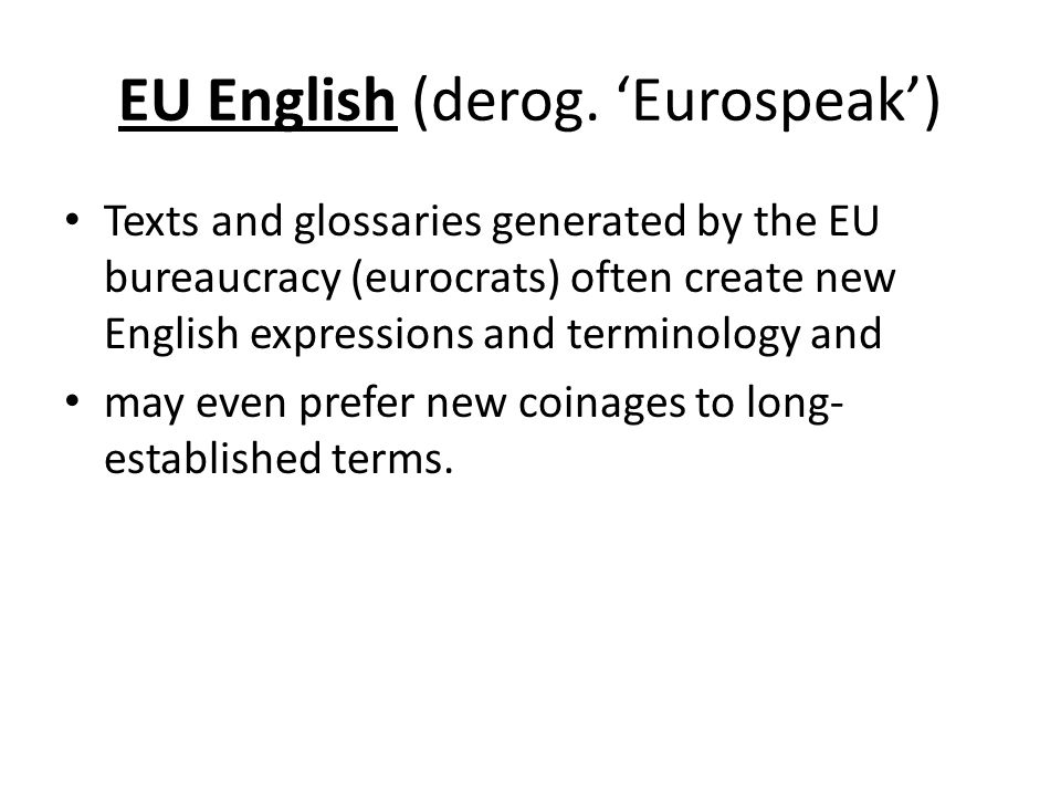 EU English (derog. 'Eurospeak')