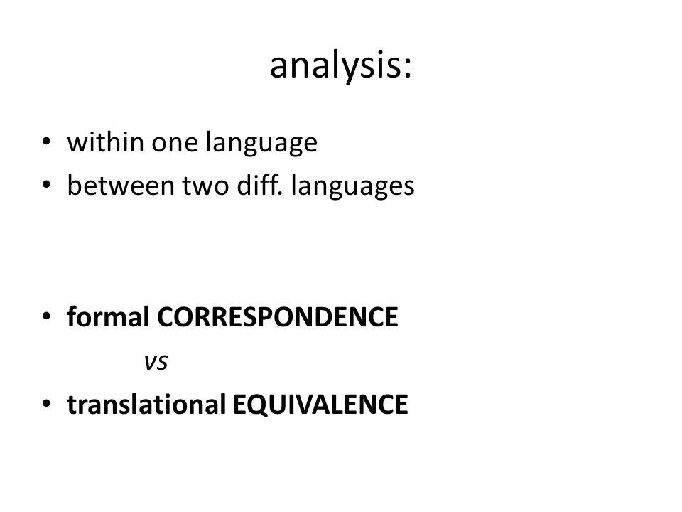 analysis: within one language between two diff. languages