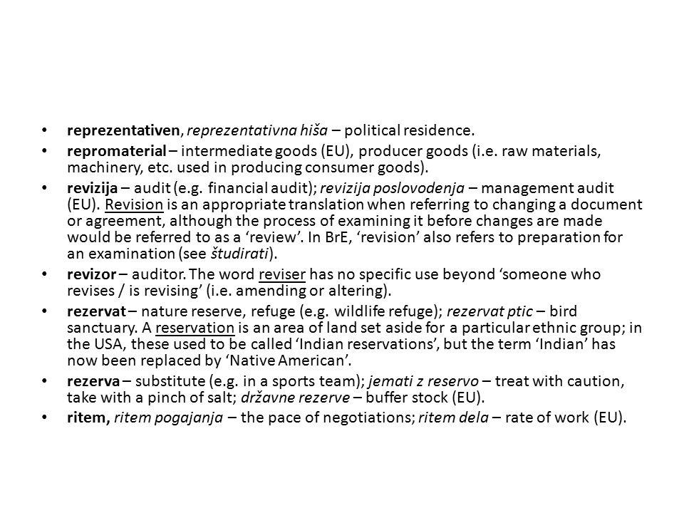 reprezentativen, reprezentativna hiša – political residence.