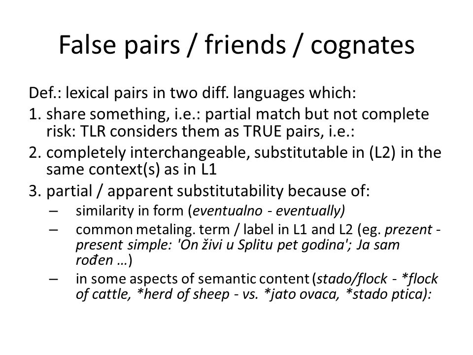 False pairs / friends / cognates