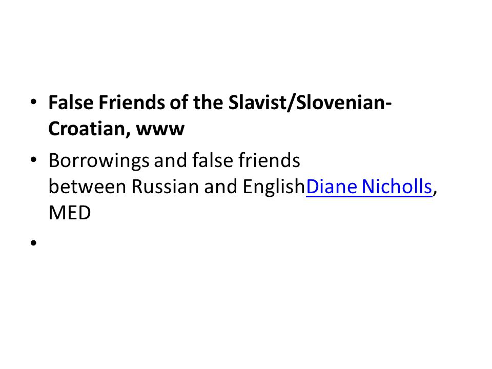 False Friends of the Slavist/Slovenian-Croatian, www