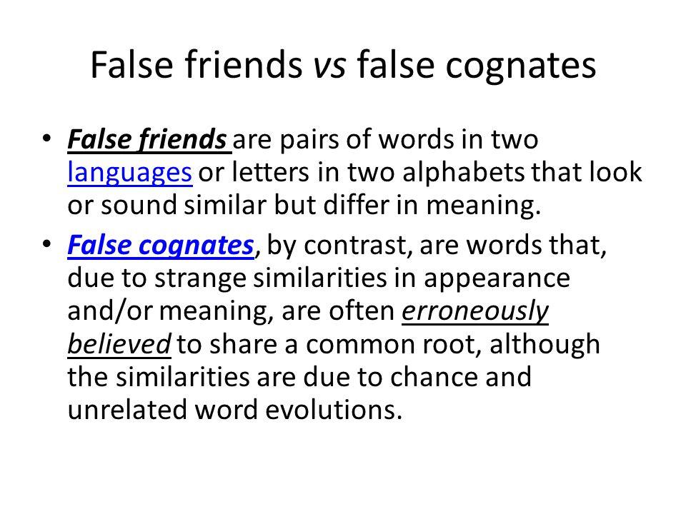 False friends vs false cognates