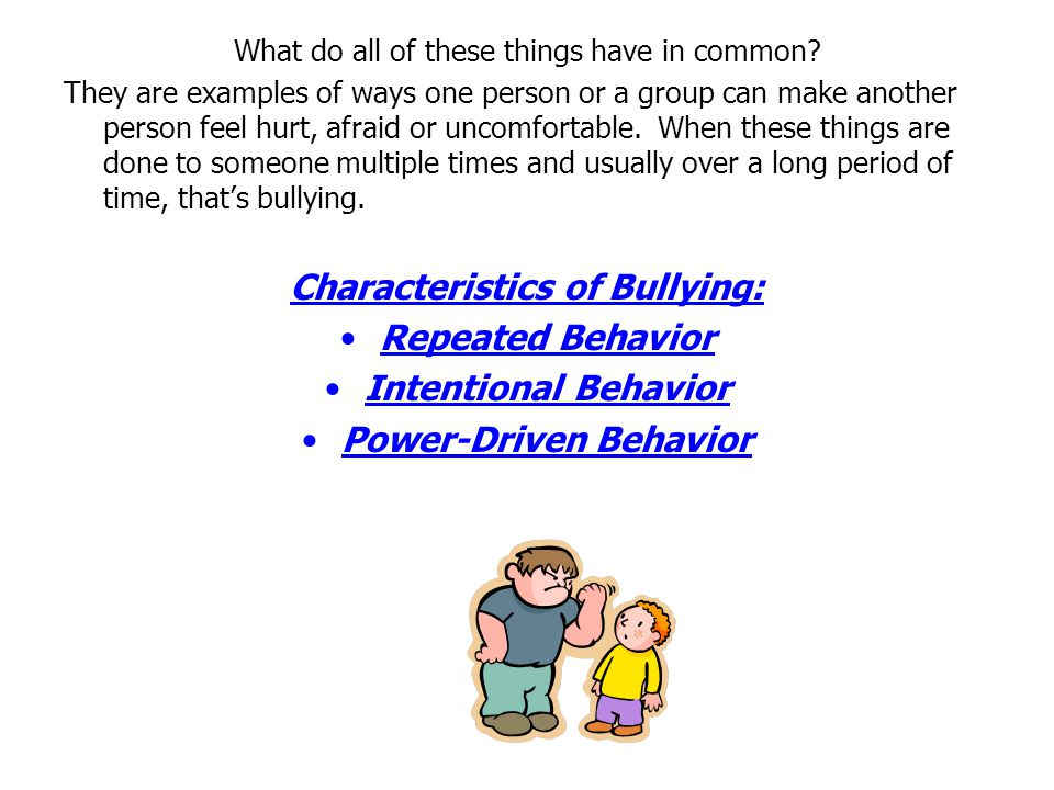 Characteristics of Bullying: Power-Driven Behavior