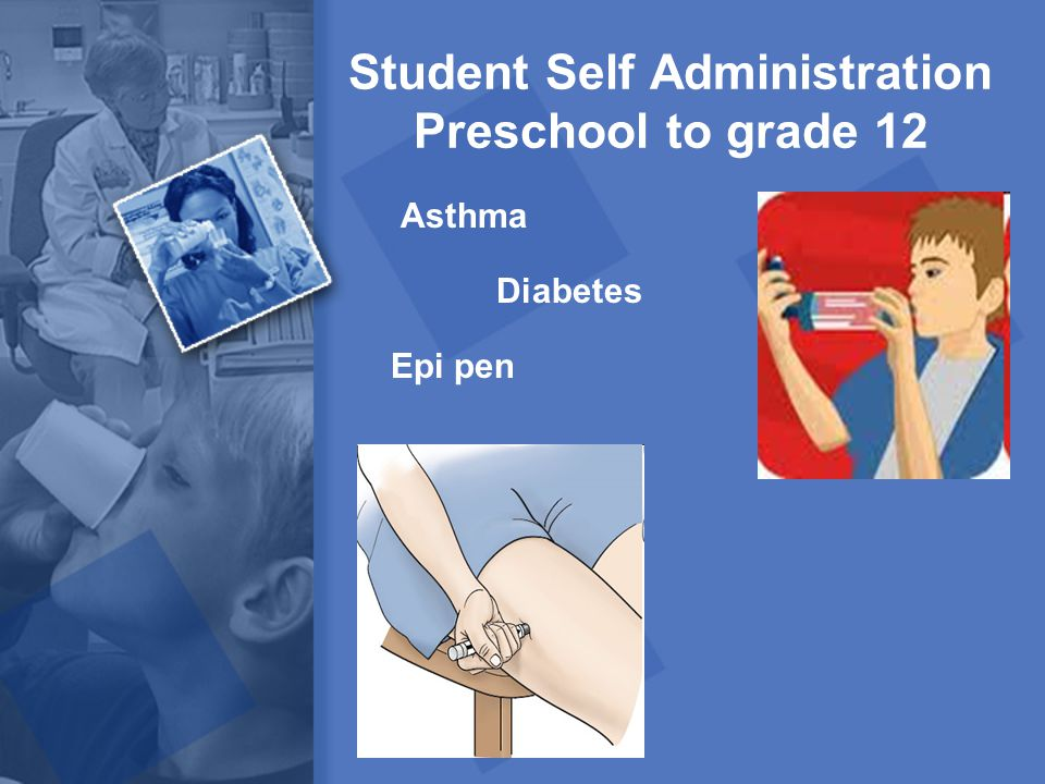 Student Self Administration Preschool to grade 12