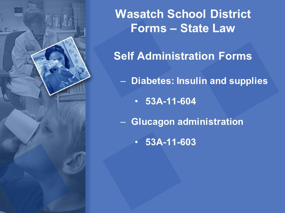 Wasatch School District Forms – State Law Self Administration Forms