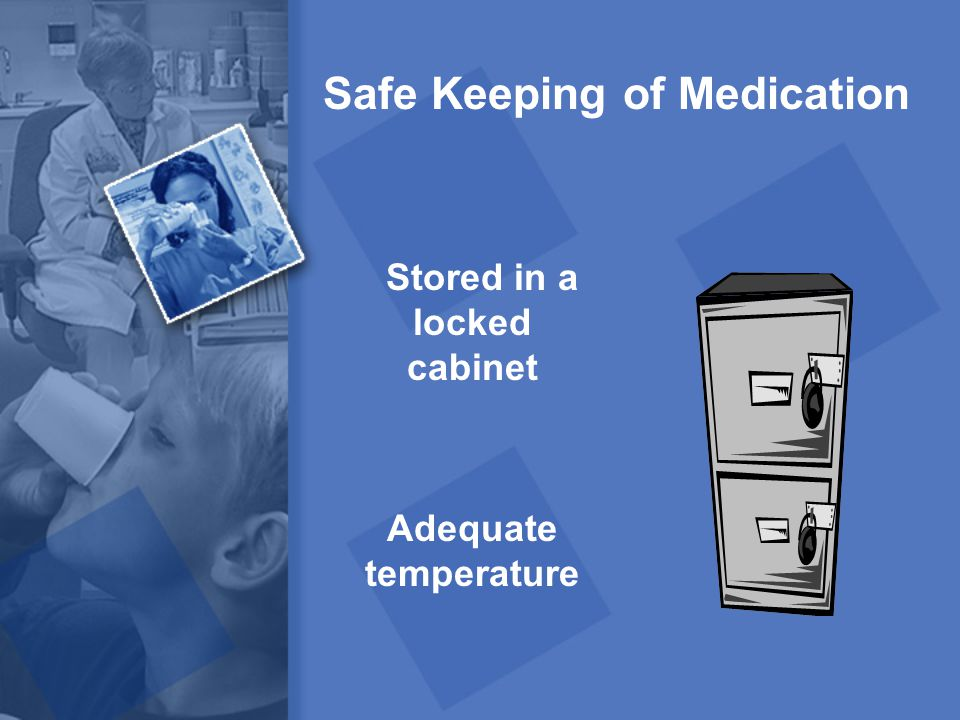 Safe Keeping of Medication