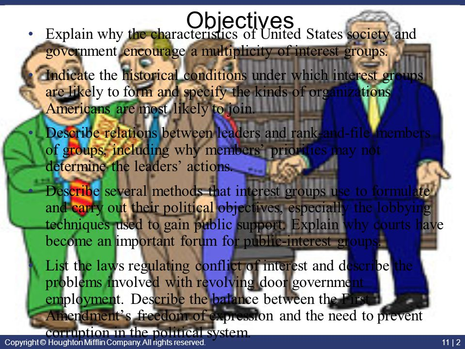 Objectives Explain why the characteristics of United States society and government encourage a multiplicity of interest groups.