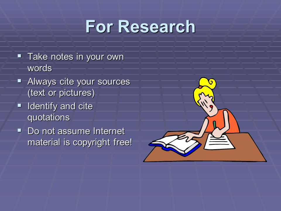 For Research Take notes in your own words