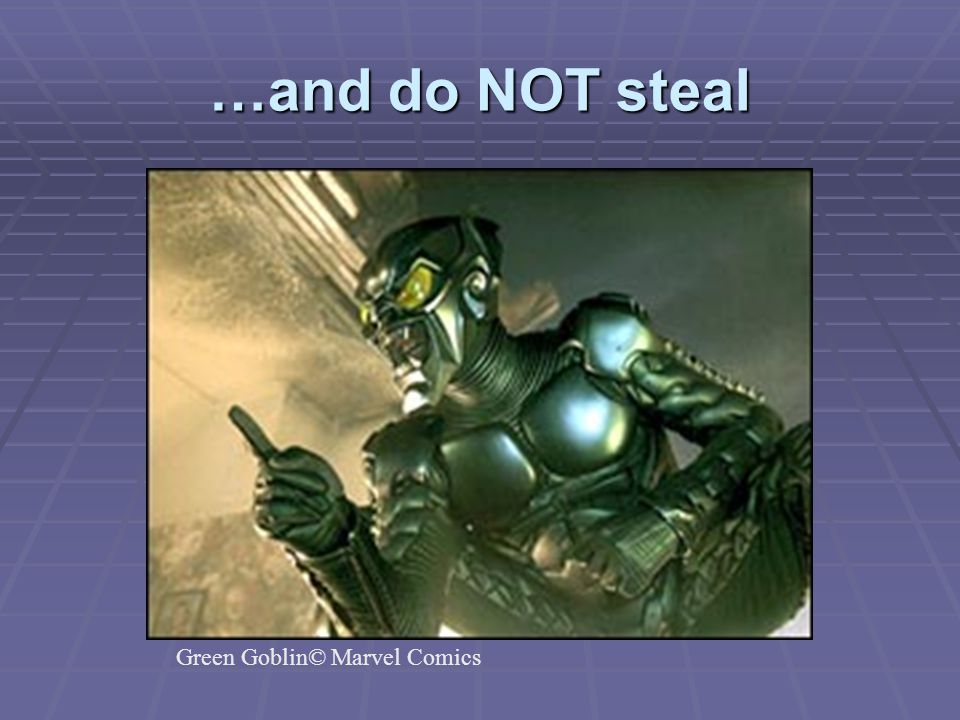 …and do NOT steal Green Goblin© Marvel Comics