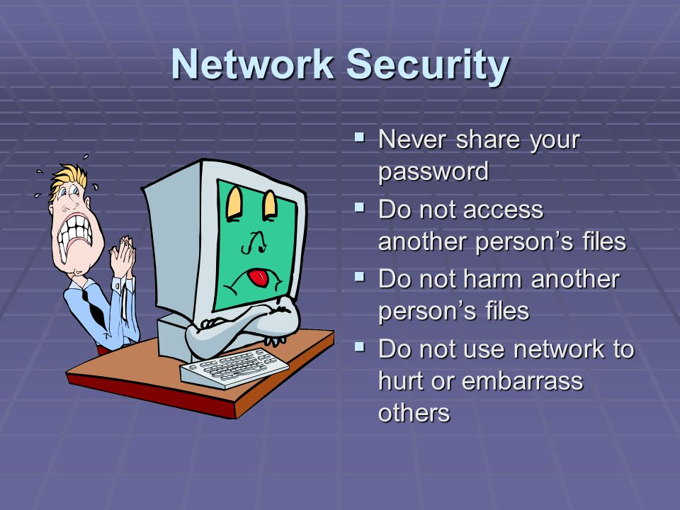 Network Security Never share your password