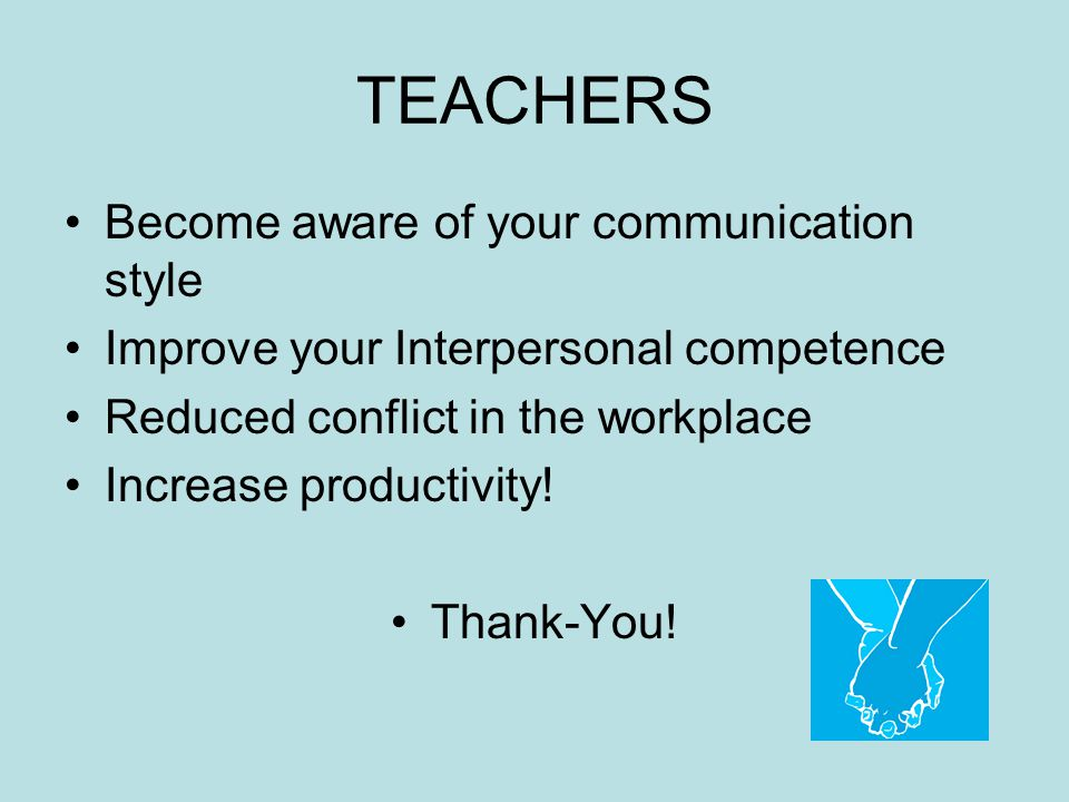 TEACHERS Become aware of your communication style
