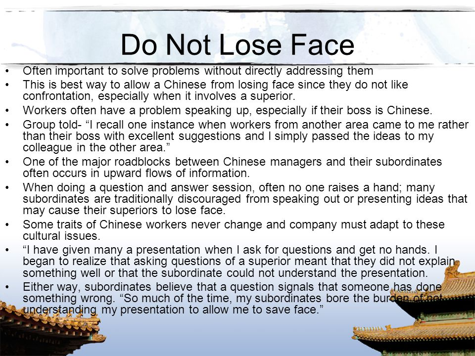 Do Not Lose Face Often important to solve problems without directly addressing them.
