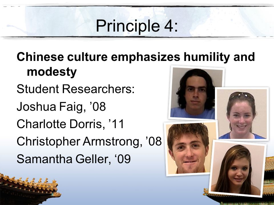 Principle 4: Chinese culture emphasizes humility and modesty