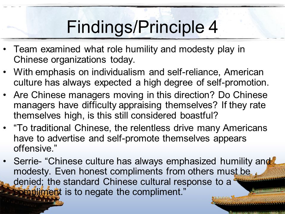 Findings/Principle 4 Team examined what role humility and modesty play in Chinese organizations today.