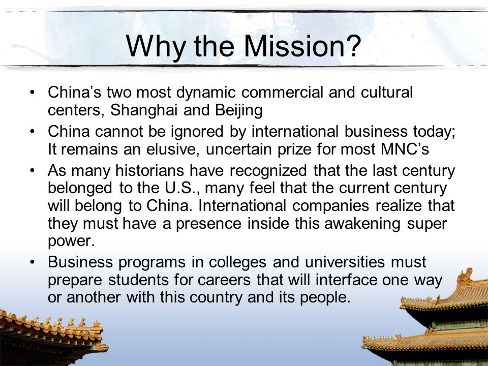 Why the Mission China's two most dynamic commercial and cultural centers, Shanghai and Beijing.