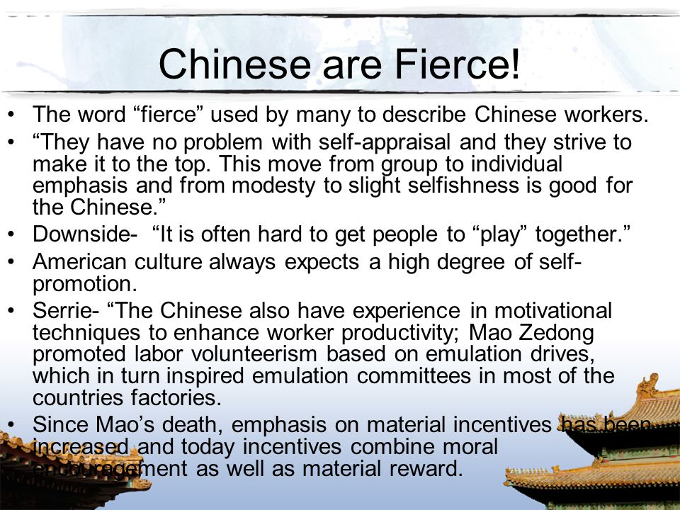 Chinese are Fierce! The word fierce used by many to describe Chinese workers.