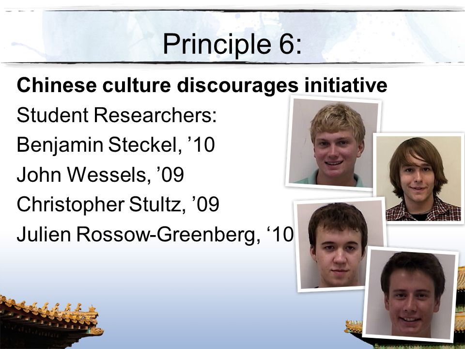 Principle 6: Chinese culture discourages initiative