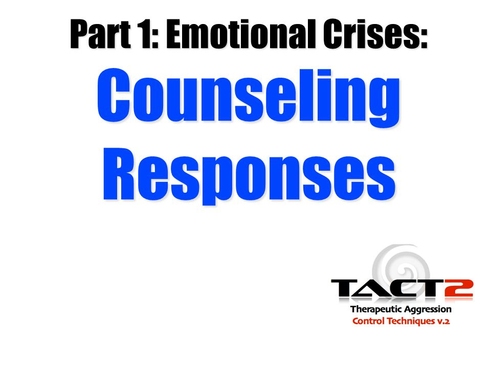 Part 1: Emotional Crises: Counseling Responses