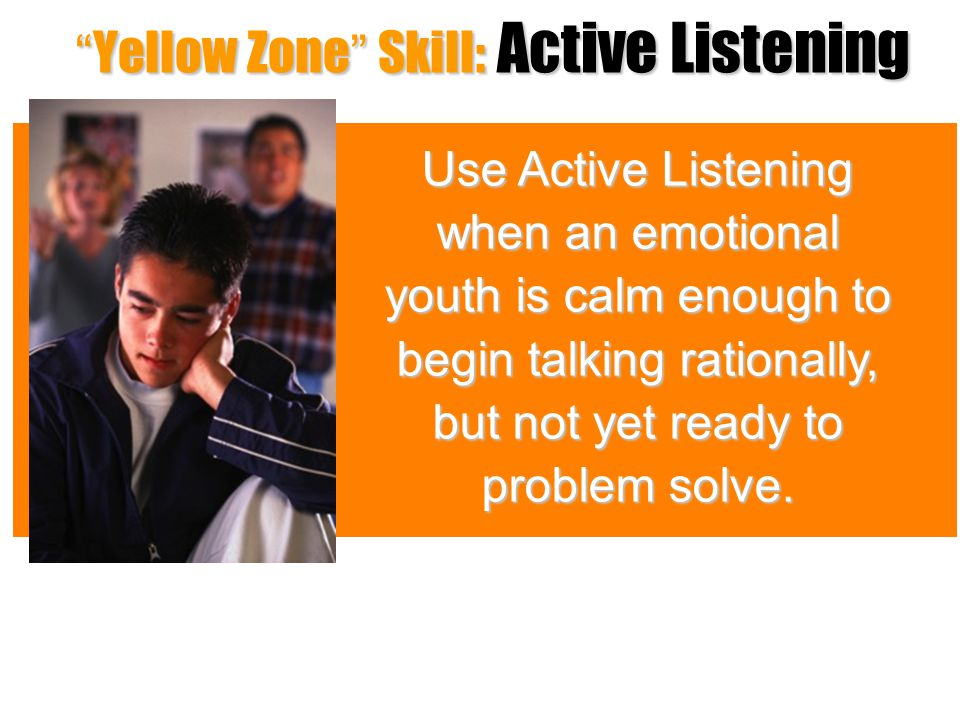 Yellow Zone Skill: Active Listening