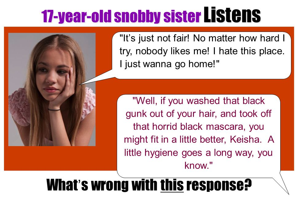 17-year-old snobby sister Listens