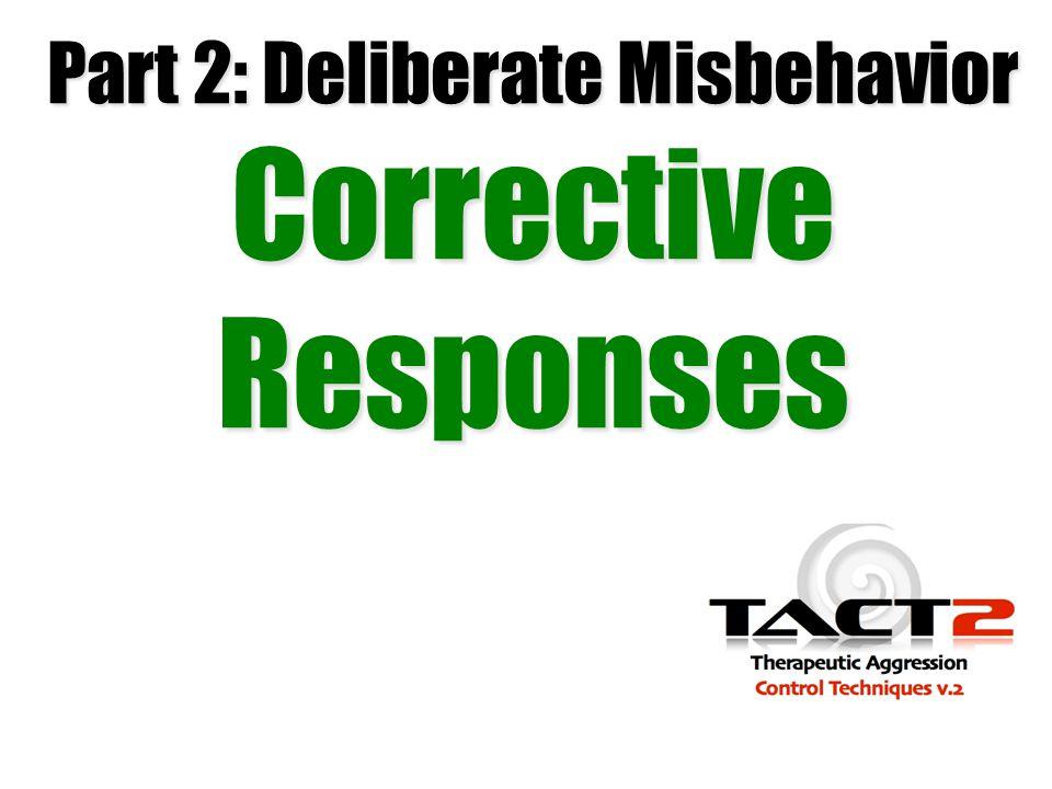 Part 2: Deliberate Misbehavior Corrective Responses