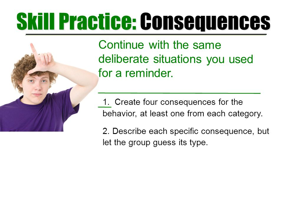 Skill Practice: Consequences