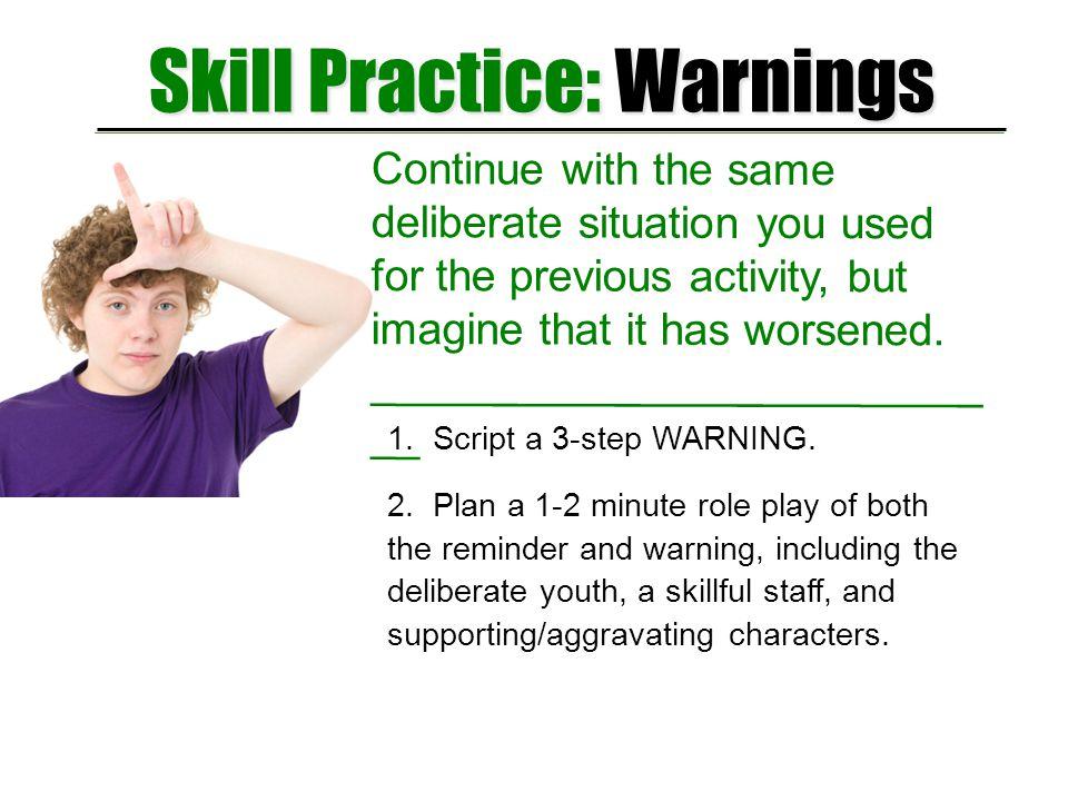 Skill Practice: Warnings