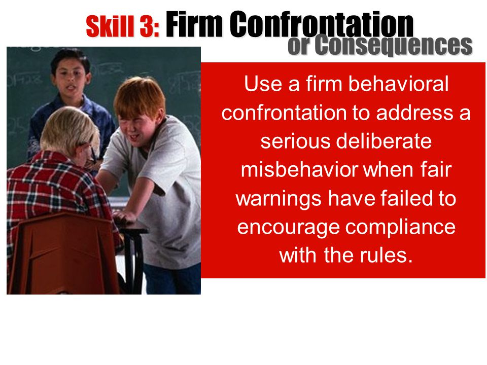 Skill 3: Firm Confrontation