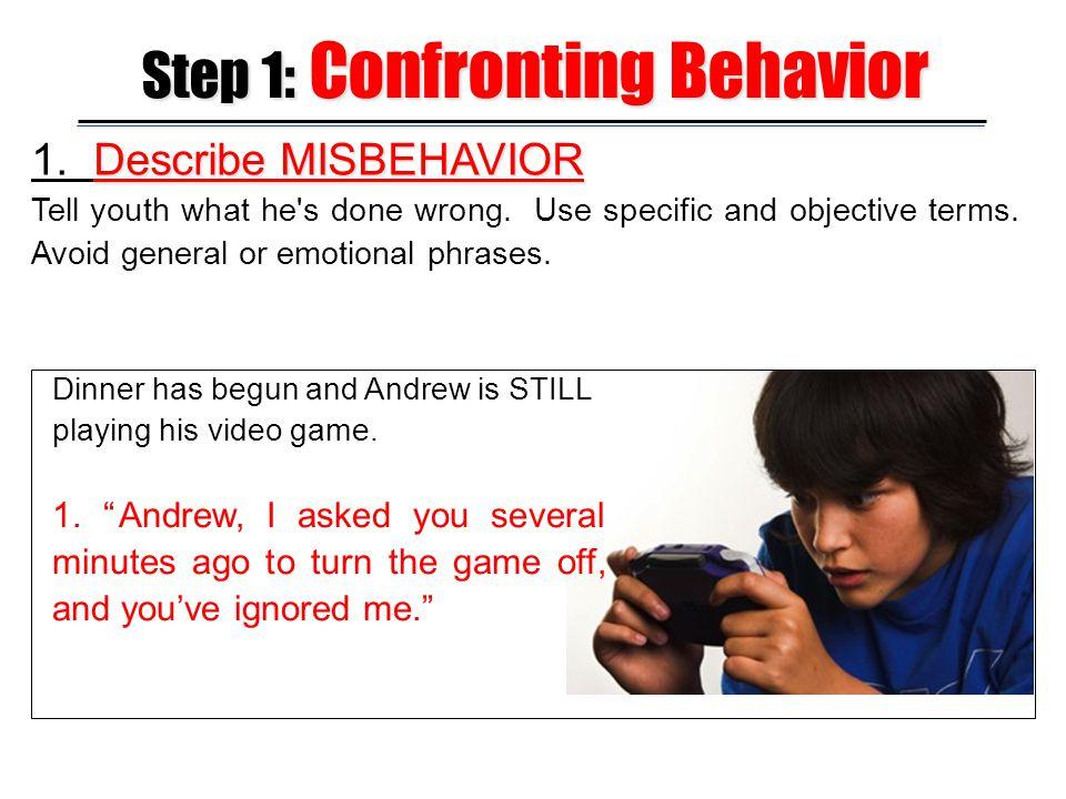 Step 1: Confronting Behavior
