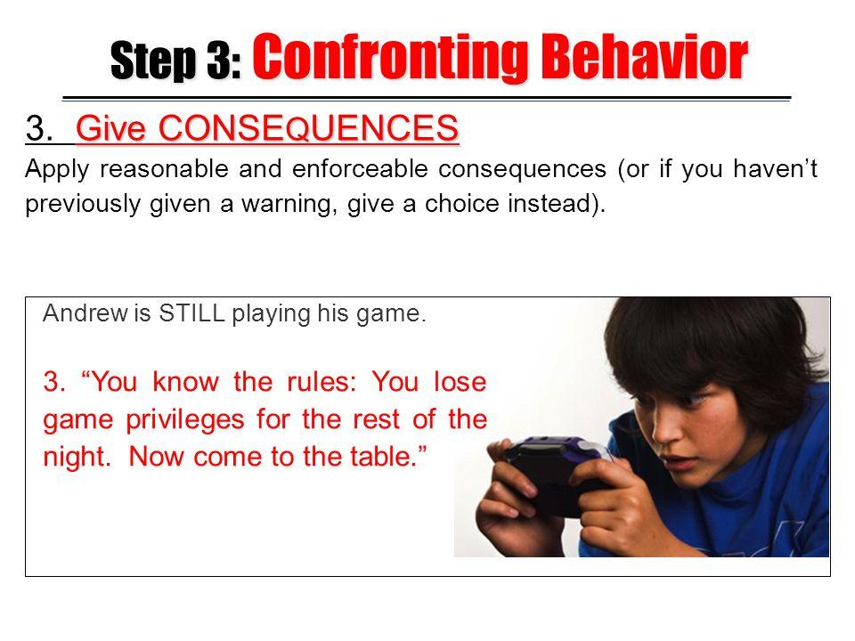 Step 3: Confronting Behavior