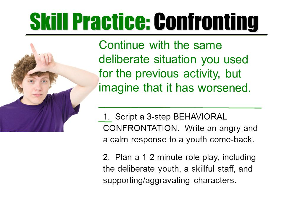 Skill Practice: Confronting