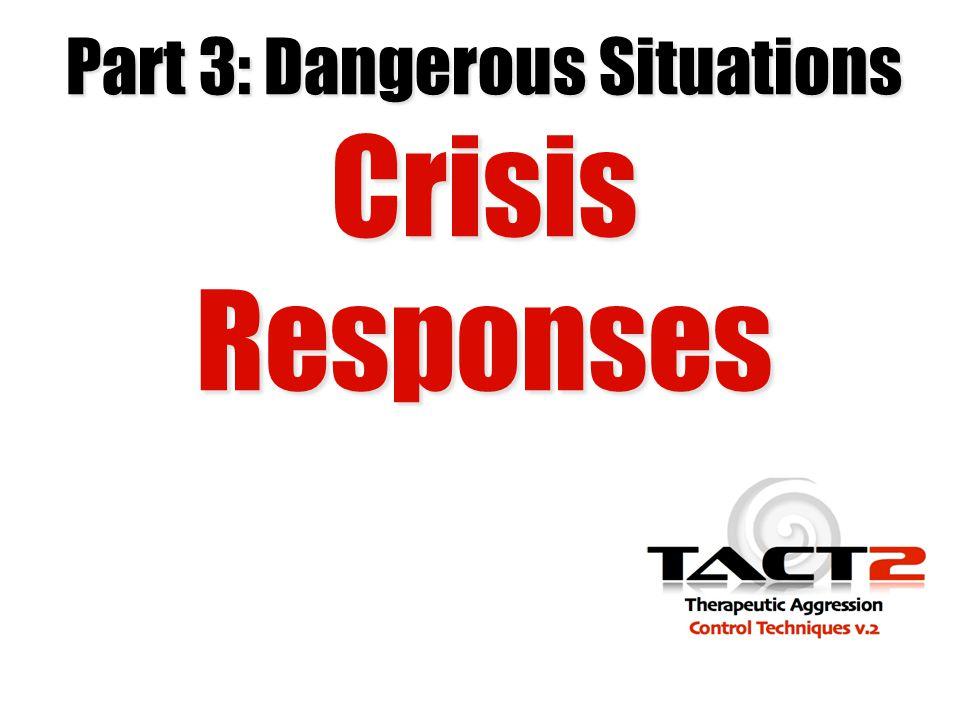 Part 3: Dangerous Situations Crisis Responses