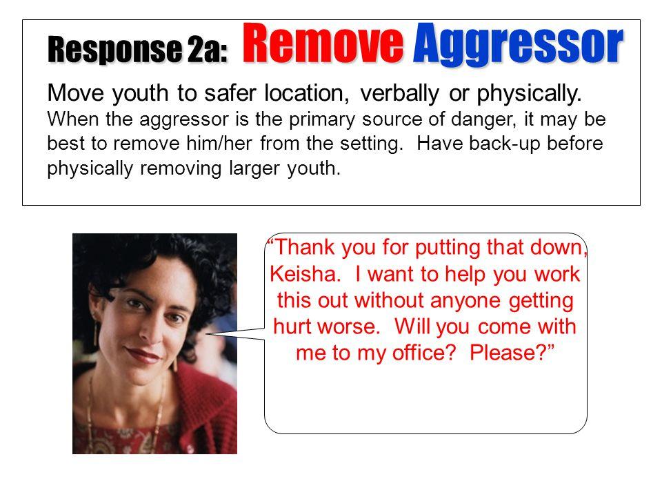 Response 2a: Remove Aggressor