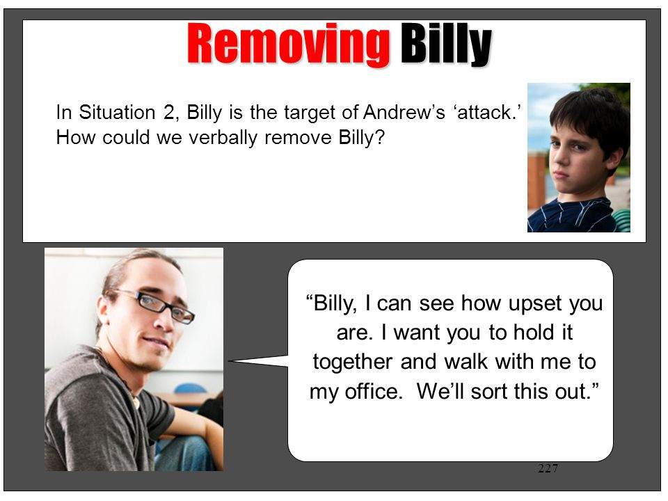 Removing Billy In Situation 2, Billy is the target of Andrew's 'attack.' How could we verbally remove Billy