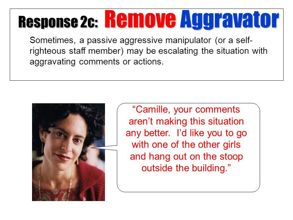 Response 2c: Remove Aggravator