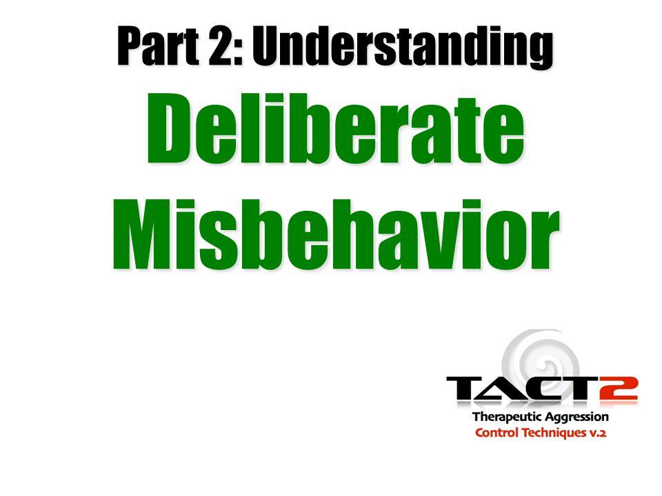 Part 2: Understanding Deliberate Misbehavior