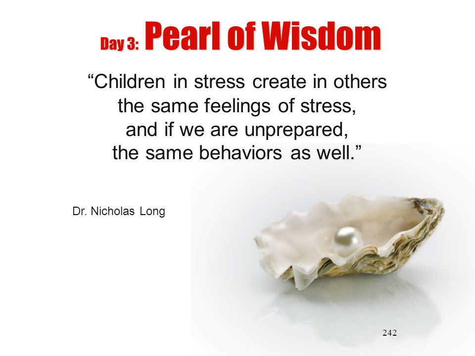 Children in stress create in others the same feelings of stress,