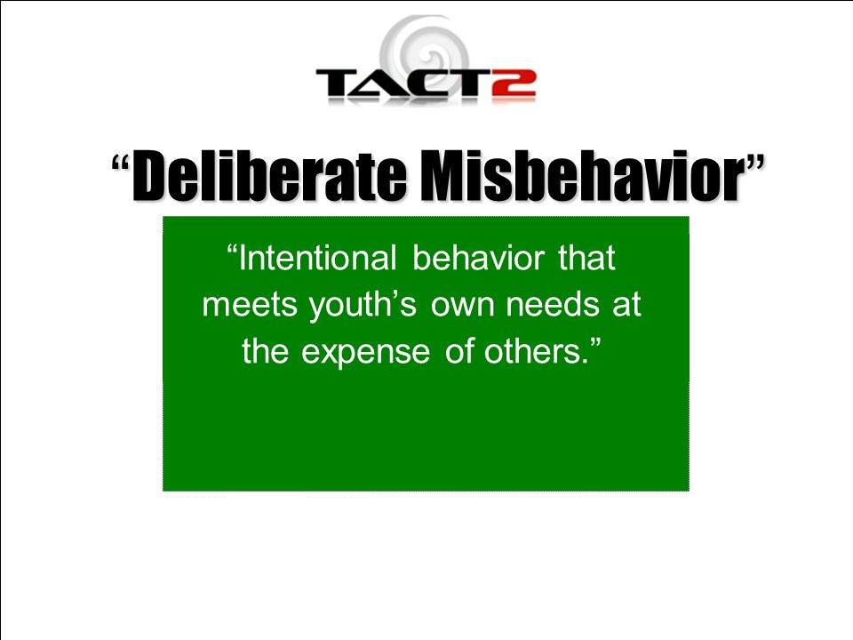 Deliberate Misbehavior