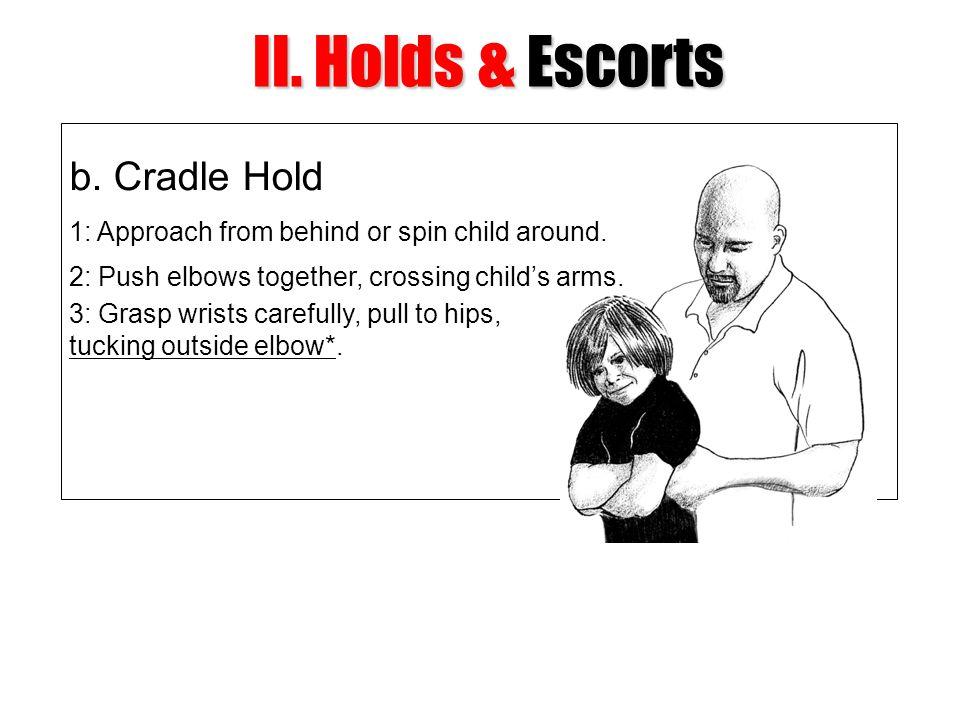 II. Holds & Escorts b. Cradle Hold