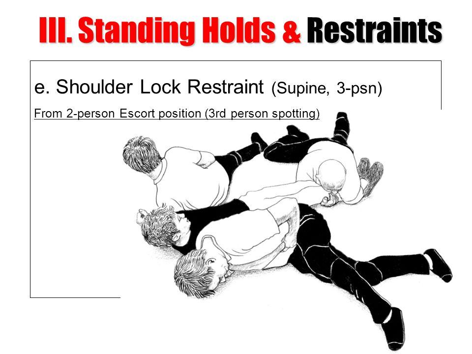 III. Standing Holds & Restraints