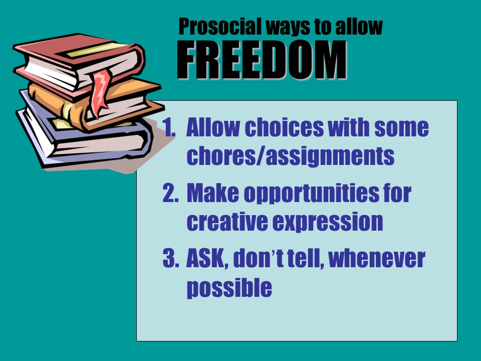FREEDOM Allow choices with some chores/assignments